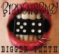 Pochette de « Bigger Teeth »