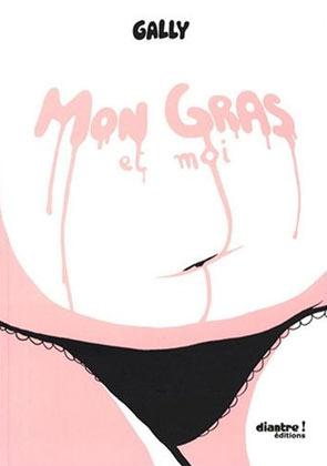 «Mon gras et moi» de Gally