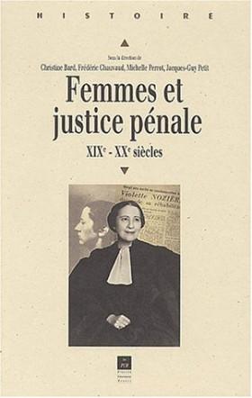 Femmes et justice pénale. XIXème-XXème siècles