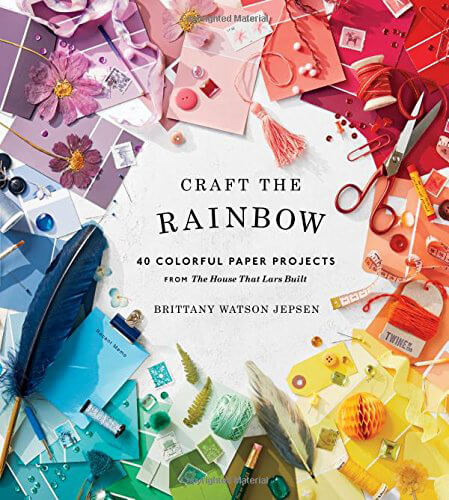 « Craft the Rainbow: 40 Colorful Paper Projects from the House That Lars Built » de Milton Glaser