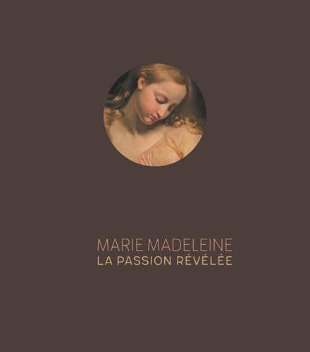 «Marie Madeleine, la passion révélée»