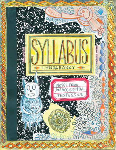 «Syllabus: Notes from an Accidental Professor» de Lynda Barry