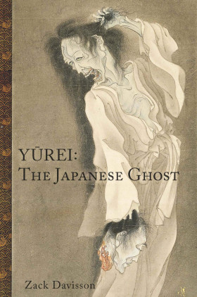 Yurei: The Japanese Ghost – Zack Davisson
