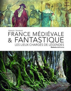 France médiévale & fantastique – Arnaud Goumand