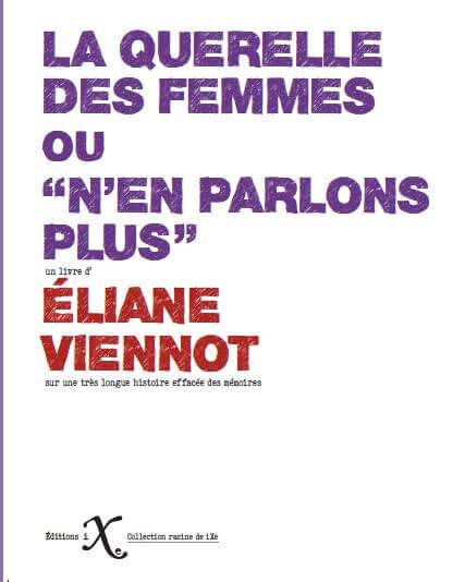 La querelle des femmes ou n'en parlons plus - Éliane Viennot